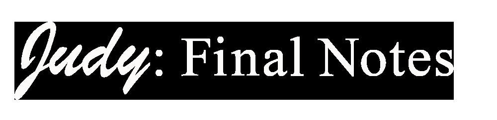 Judy: Final Notes